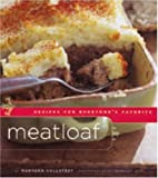 Meatloaf: Recipes for Everyones Favorite