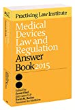 Medical Devices Law and Regulation Answer Book 2015, , 1402422601