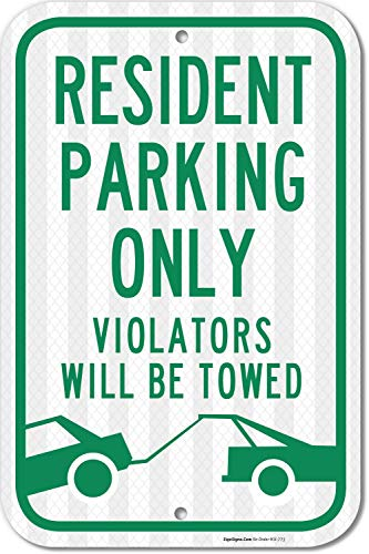 (Resident Parking Only Sign, Violators Will Be Towed, 12x18 3M Reflective (EGP) Rust Free .63 Aluminum, Easy to Mount Weather Resistant Long Lasting Ink, Made in USA by SIGO Sign)