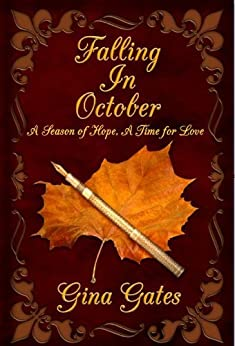 Falling in October: A Season of Hope, A Time for Love by [Gates, Gina]