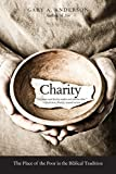 A leading biblical scholar places charity back at the heart of the Judeo-Christian tradition, arguing for its biblical roots It has long been acknowledged that Jews and Christians distinguished themselves through charity to the poor.T...