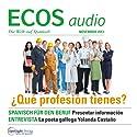 ECOS audio - Qué profesión tienes? 11/2013: Spanisch lernen Audio - Spanisch für den Beruf Hörbuch von  div. Gesprochen von:  div.