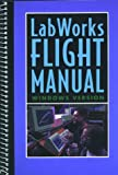 Labworks Flight Manual : Windows Version, Doney, Dennis and Arnot, Paul, 0763706809