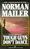 Tough Guys Don't Dance, Norman Mailer, 0345323211