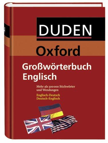 Duden-Oxford - Grosswörterbuch Englisch: Deutsch-Englisch/Englisch-Deutsch