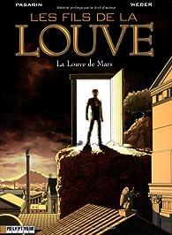 Les Fils de la Louve, Tome 1 : La Louve de Mars par Fernando Pasarin