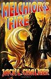 Melchior's Fire, Jack L. Chalker, 0671319914