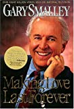 Making Love Last Forever, Gary Smalley, 084991194X