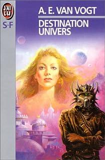 Destination univers par van Vogt