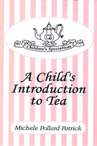 Children's Specialteas :  A Child's Introduction to Tea (Pollard Cookbook)