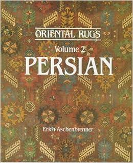 Oriental Rugs Persian Vol 2 Erich Aschenbrenner 9780907462125