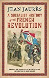 A Socialist History of the French Revolution, Jaurès, Jean, 0745335004