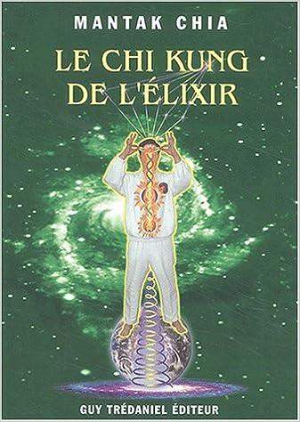 Livres Le Chi Kung de l'Élixir epub, pdf
