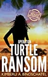 Operation Turtle Ransom: A suspenseful, wild-ride-of-an-adventure on a tropical beach in Mexico (Poppy McVie Mysteries) (Volume 4)