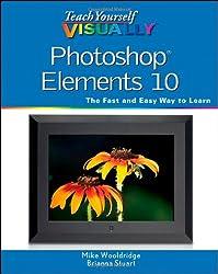Teach Yourself VISUALLY Photoshop Elements 10