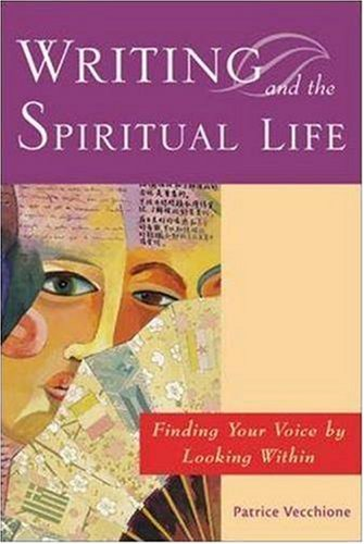 writing-and-the-spiritual-life-finding-your-voice-by-looking-within