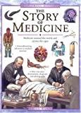 img - for The Story of Medicine: Medicine Around the World and Across the Ages (Exploring History) book / textbook / text book