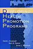 Developing Health Promotion Programs, Anspaugh, David J. and Dignan, Mark B., 1577663918