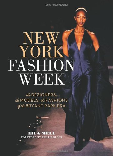 New York Fashion Week: The Designers, the Models, the Fashions of the Bryant Park - Park Stores Bryant