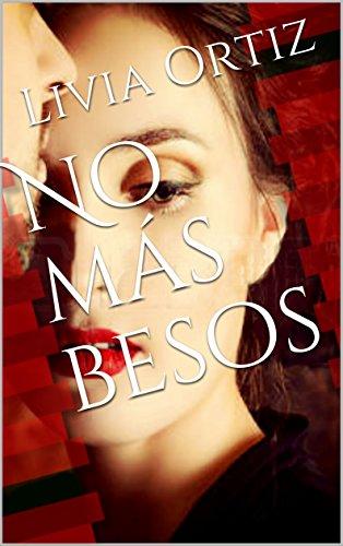 No más besos (Spanish Edition) by [Ortiz, Livia]