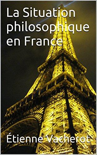 La Situation philosophique en France (French Edition)