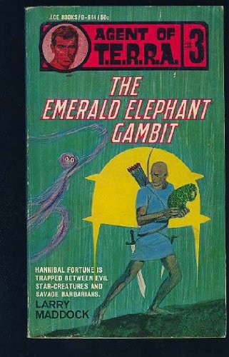 The Emerald Elephant Gambit Agent of T. E. R. R. A. #3, maddock, larry