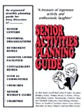 Senior Activities Planning Guide, Richard N. Diggs, 1410732517