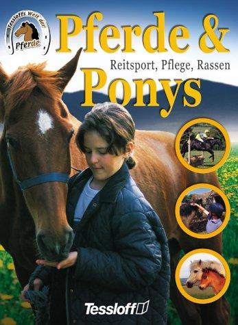 Pferde und Ponys. Reitsport, Pflege, Rassen