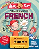 The Totally Amazing Hear and Say Kids Guide to Learning French (Hear/Say) (French Edition)