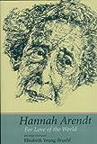 Hannah Arendt, Elisabeth Young-Bruehl, 0300105886