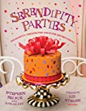 img - for Serendipity Parties: Pleasantly Unexpected Ideas for Entertaining book / textbook / text book