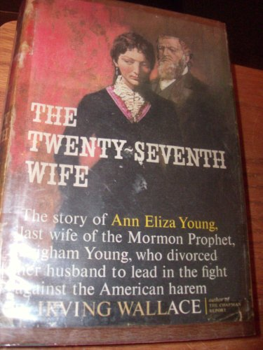 The Twenty-Seventh Wife by Irving Wallace