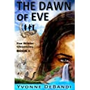 The Dawn of Eve: The Chronicles of Eve Wilder - Book I (Volume 1)