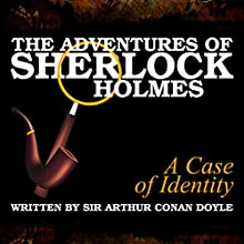 The Adventures of Sherlock Holmes: A Case of Identity Audiobook by Sir Arthur Conan Doyle Narrated by A. Cromwell, James Allen
