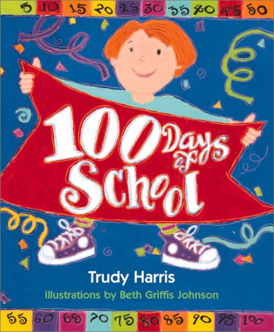 100 Days Of School [Trudy Harris - Beth Griffis Johnson] (Tapa Blanda)