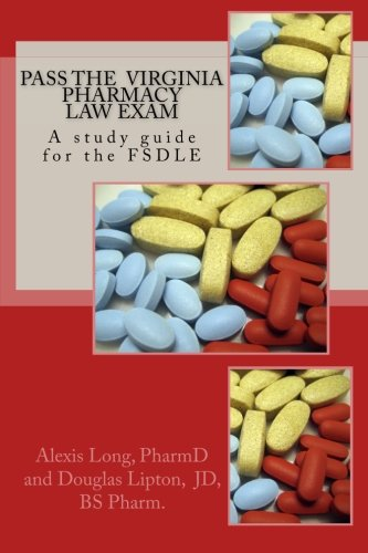 Pass the Virginia Pharmacy Law Exam: A study guide for the FSDLE