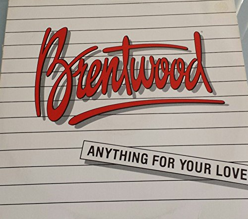 Brentwood Vinyl - Anything For Your Love