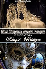 Glass Slippers & Jeweled Masques (a Romantic Cinderella Fairytale): Twisted Fairy Tales Kindle Edition