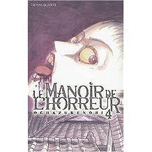 MANOIR DE L'HORREUR T04 (LE)