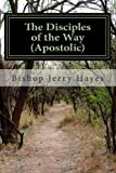 The Disciples of the Way, Bishop Jerry Lynn Hayes, 149480221X