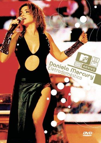 Daniela Mercury - Mtv Ao Vivo: Daniela Mercury - Eletrodomestico - Zortam Music