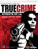 True Crime(TM): Streets of L.A.(TM) Official Strategy Guide