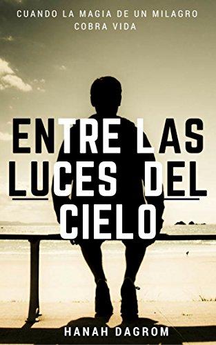 Amazon.com: ENTRE LAS LUCES DEL CIELO (Spanish Edition ...