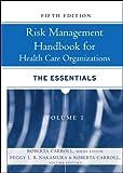 Risk Management Handbook for Health Care Organizations, Peggy Nakamura and Roberta Carroll, 0787986720