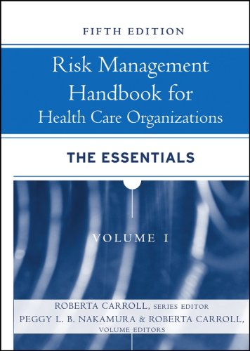 Risk Management Handbook for Health Care Organizations, 5th Edition, Volume 1: Risk Management in He