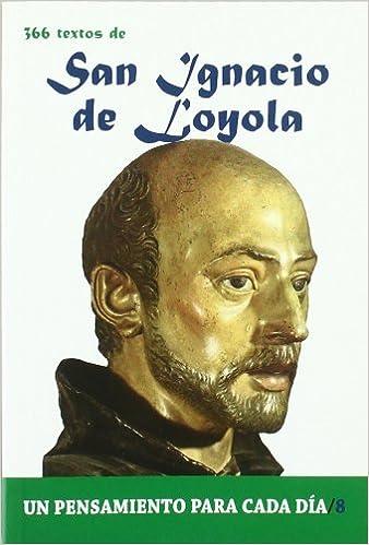 Book San Ignacio de Loyola: 366 Textos. Un pensamiento para cada dia. (Spanish Edition)