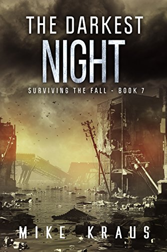 The Darkest Night: Book 7 of the Thrilling Post-Apocalyptic Survival Series: (Surviving the Fall Series - Book 7) by [Kraus, Mike]