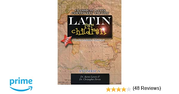 Latin for Children, Primer A (Latin Edition): Aaron Larsen ...