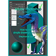 Adobe Photoshop for Beginners: How to create simple drawings and forms
