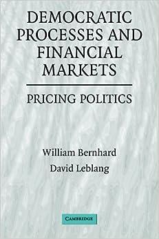 Democratic Processes and Financial Markets: Pricing Politics